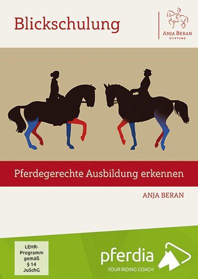 Blickschulung – pferdegerechte Ausbildung erkennen (Anja Beran)