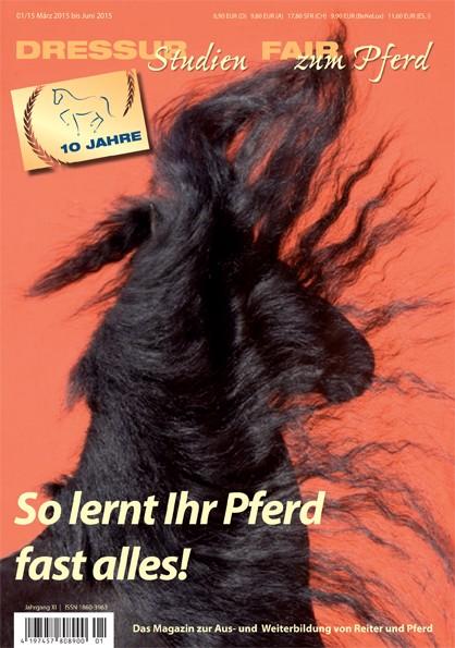 Dressurstudien: So lernt Ihr Pferd fast alles! 1/2015