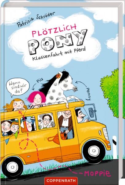 Plötzlich Pony (Bd. 2) - Klassenfahrt mit Pferd