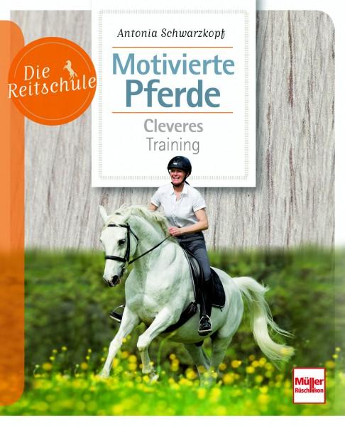 Die Reitschule - Motivierte Pferde - Cleveres Training