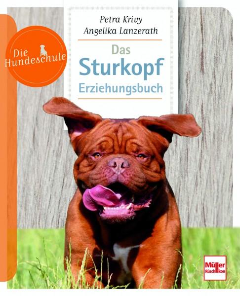 Das Sturkopf-Erziehungsbuch - Reihe: Die Hundeschule