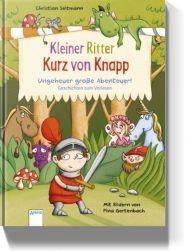 Kleiner Ritter Kurz von Knapp - ungeheuer große Abenteuer