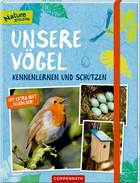 Unsere Vögel - kennenlernen u. schützen (Nature Zoom) kennenlernen und schützen