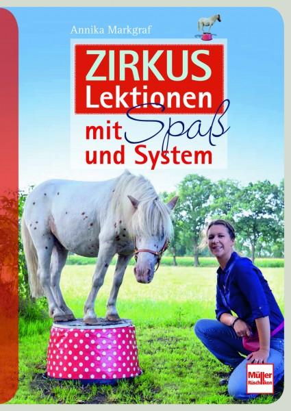 Annika Markgraf: Zirkuslektionen m. Spaß u. System