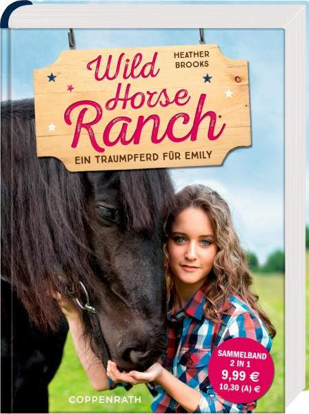Sammelband - Wild Horse Ranch - Ein Traumpferd f. Emily