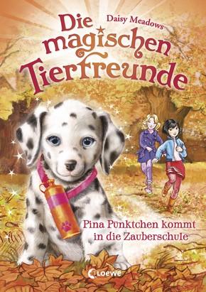 Die magischen Tierfreunde - Pina Pünktchen kommt in die Zauberschule