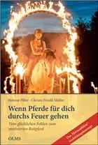 Wenn Pferde für dich durchs Feuer gehen