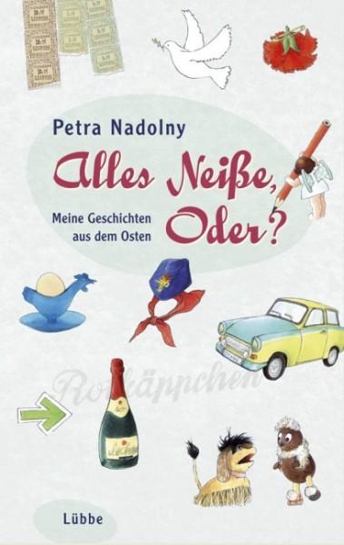 Petra Nadolny: Alles Neiße, Oder ?
