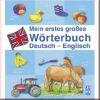 Mein erstes großes Wörterbuch Deutsch - Englisch