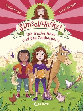 Simsalahicks! (Bd. 1) Die freche Hexe und das Zauberpony