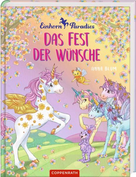 Einhorn Paradies: Das Fest der Wünsche (Bd. 3)