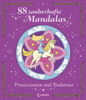 88 zauberhafte Mandalas » Prinzessinnen und Einhörner «