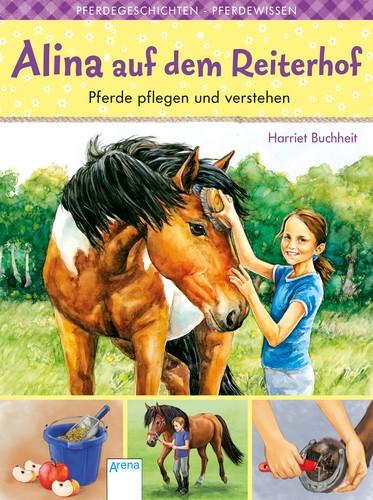 Alina auf dem Reiterhof (1). Pferde pflegen und verstehen