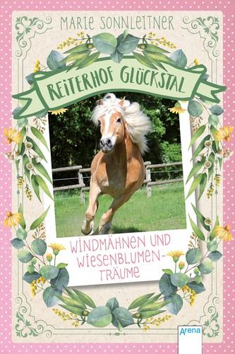 Reiterhof Glückstal (2). Windmähnen und Wiesenblumenträume