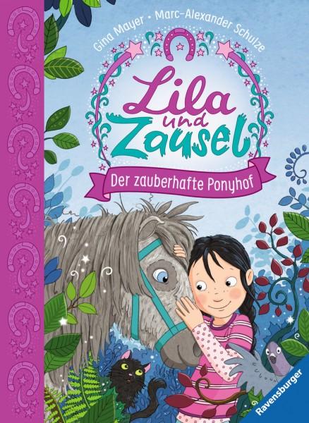 Lila und Zausel, Band 1: Der zauberhafte Ponyhof