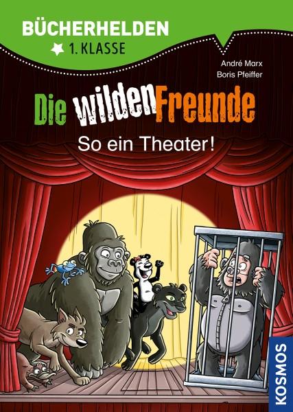 Die wilden Freunde - So ein Theater!