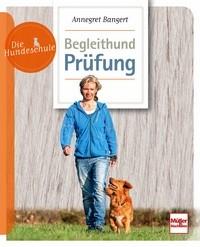 Begleithund-Prüfung - Die Hundeschule