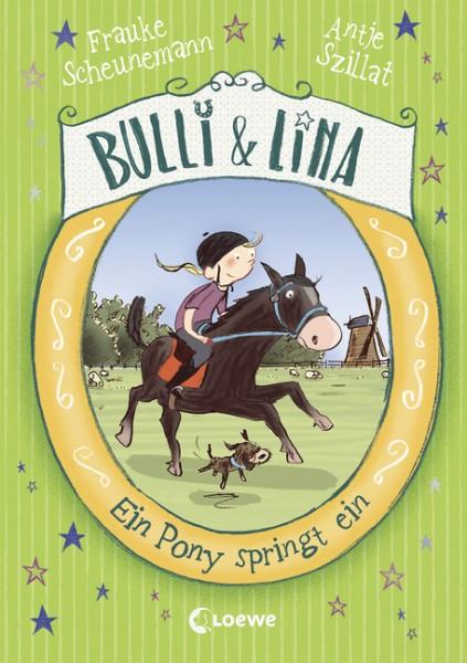 Bulli & Lina Bd. 3 - Ein Pony springt ein