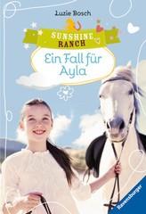 Sunshine Ranch 6: Ein Fall für Ayla