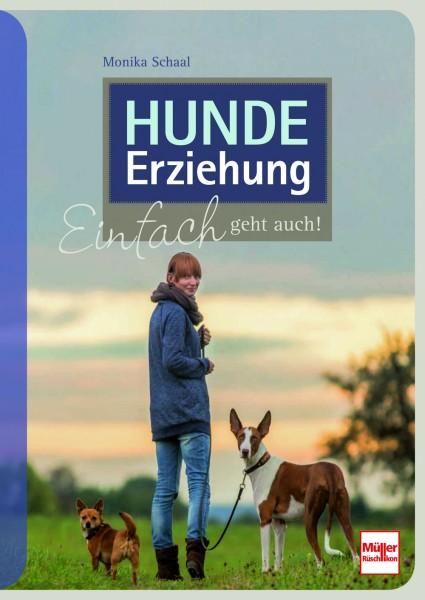 Monika Schaal: Hundeerziehung - Einfach geht auch!