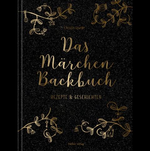 Das Märchen-Backbuch - Rezepte & Geschichten