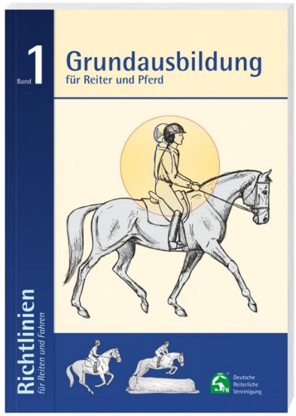 Richtlinien Reiten + Fahren Bd. 1 Grundausbildung
