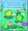 Quak, sagt der kleine Froschkönig