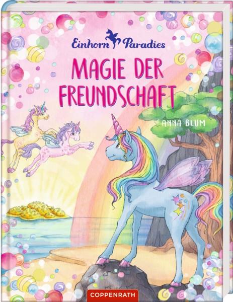 Einhorn-Paradies (Bd. 2) Magie der Freundschaft