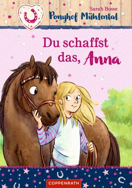 Ponyhof Mühlental Bd. 1: Du schaffst das, Anna