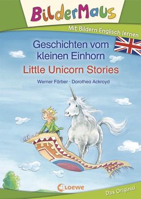 Bildermaus - Mit Bildern Englisch lernen - Geschichten vom kleinen Einhorn - Little Unicorn Stories