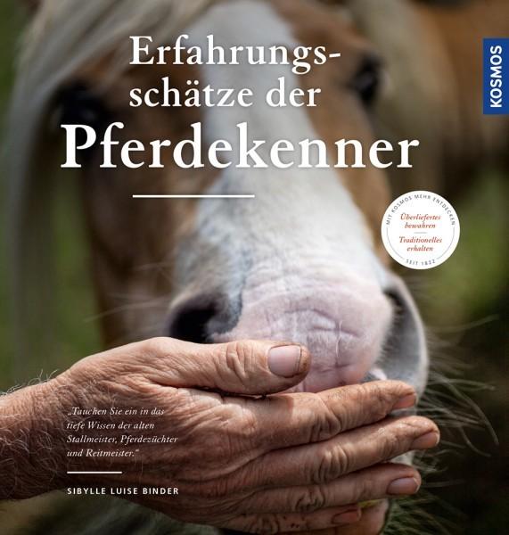 Die Erfahrungsschätze der Pferdekenner Überliefertes über Pferdehaltung, Zucht und Reiten