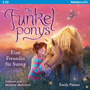 Die Funkelponys (1) - Eine Freundin für Sunny CD