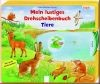 Mein lustiges Drehscheibenbuch Tiere