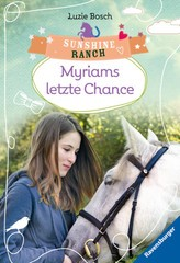 Sunshine Ranch 4: Myriams letzte Chance