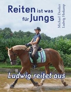 Reiten ist was für Jungs - Ludwig reitet aus