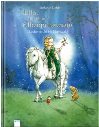 Lilia, Elbenprinzessin: Zaubernacht im Elbenwald