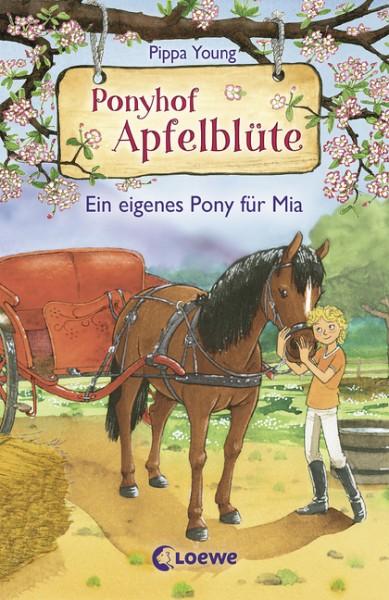 Ponyhof Apfelblüte (Bd. 13) - Ein eigenes Pony für Mia