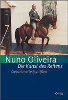 Die Kunst des Reitens. Gesammelte Schriften.
