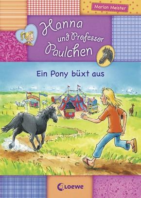 Hanna und Professor Paulchen, Ein Pony büxt aus (Bd. 6)