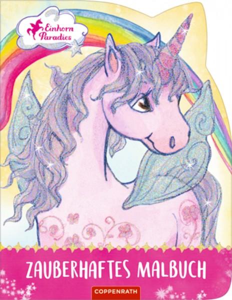 Einhorn-Paradies: Zauberhaftes Malbuch