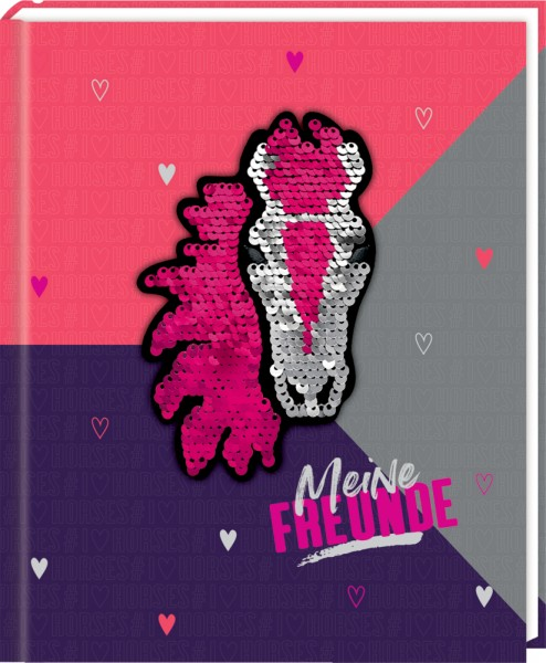 Freundebuch: I LOVE HORSES Meine Freunde (m.Wendepailletten)
