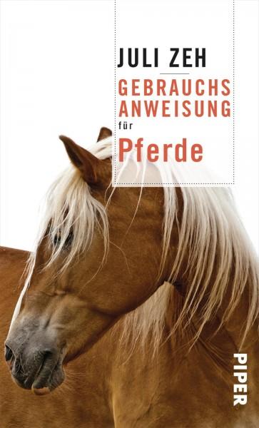 Gebrauchsanweisung für Pferde - Juli Zeh