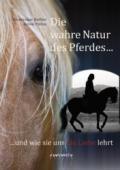Die wahre Natur des Pferdes......