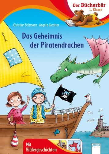 Das Geheimnis der Piratendrachen Der Bücherbär: 1. Klasse. Mit Bildergeschichten