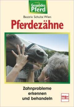Pferdezähne - Zahnprobleme erkennen und behandeln