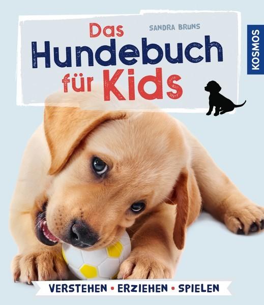 Das Hundebuch für Kids verstehen, erziehen, spielen