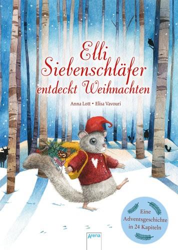 Elli Siebenschläfer entdeckt Weihnachten 24 Adventsgeschichten