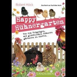 """Happy Hühnergarten • Das zweite Buch zur YouTube-Serie """"Happy Huhn"""""""