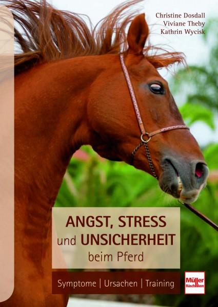 Stress und Unsicherheit beim Pferd - Symptome, Ursachen, Training