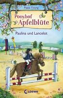 Ponyhof Apfelblüte Bd. 2 - Paulina und Lancelot